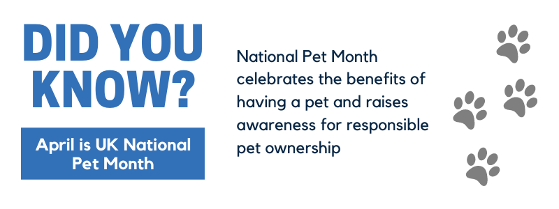 Did you know? April is UK National Pet Month